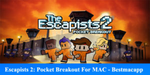Download The Escapists 2 Pocket Breakout For MAC – The Escapists 2 Pocket Breakout Mac Download