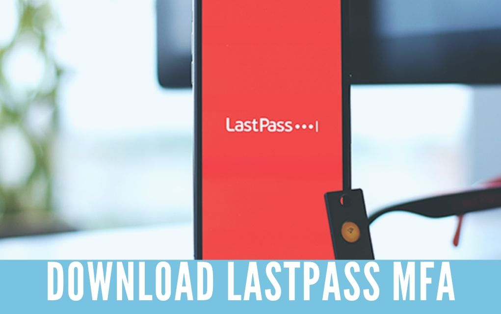 Download LastPass MFA For PC on Windows & MAC