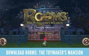 Download ROOMS The Toymaker Mansion For PC on Windows & MAC