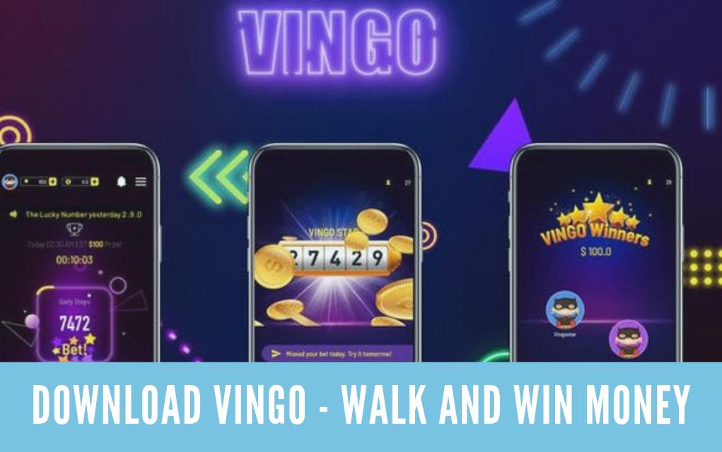 DownloadVingo - Walk and Win Money For PC on Windows & MAC