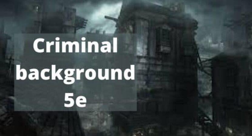 Criminal background 5e