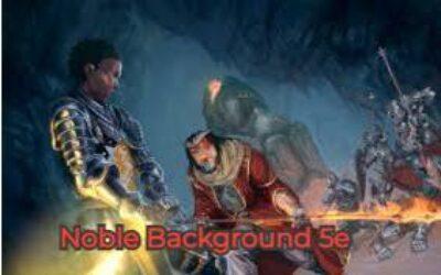 Noble background 5e